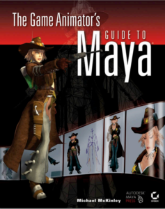 The Game Animator's Guide To Maya Cover